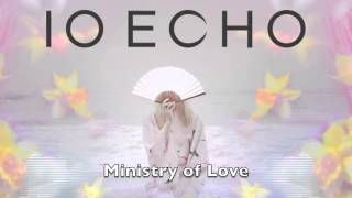 Watch Io Echo Ministry Of Love video