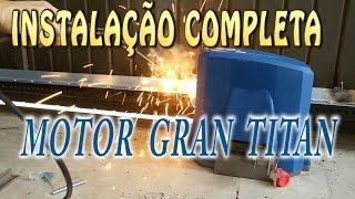 IMPERDIVEL - Instalação completa motor portão GRAN TITAN - Unisystem/GAREN
