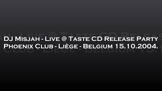 DJ Misjah - Live @ Taste CD Release Party - Phoenix Club, Liège, Belgium 15.10.2004.