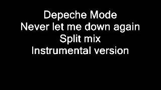 Depeche Mode - Never let me down again  Split Mix Instrumental