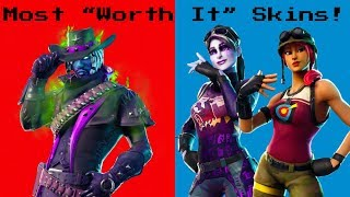 The Most *WORTH IT* Skins In Fortnite: Battle Royale!