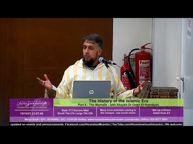 The History of the Islamic Era - Part 8 - The Mamalik - with Shaykh Dr Omer El-Hamdoon