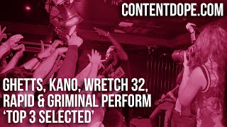 Ghetts, Kano, Wretch 32, Rapid & Griminal Perform Top 3 Selected (Prod. Rapid)
