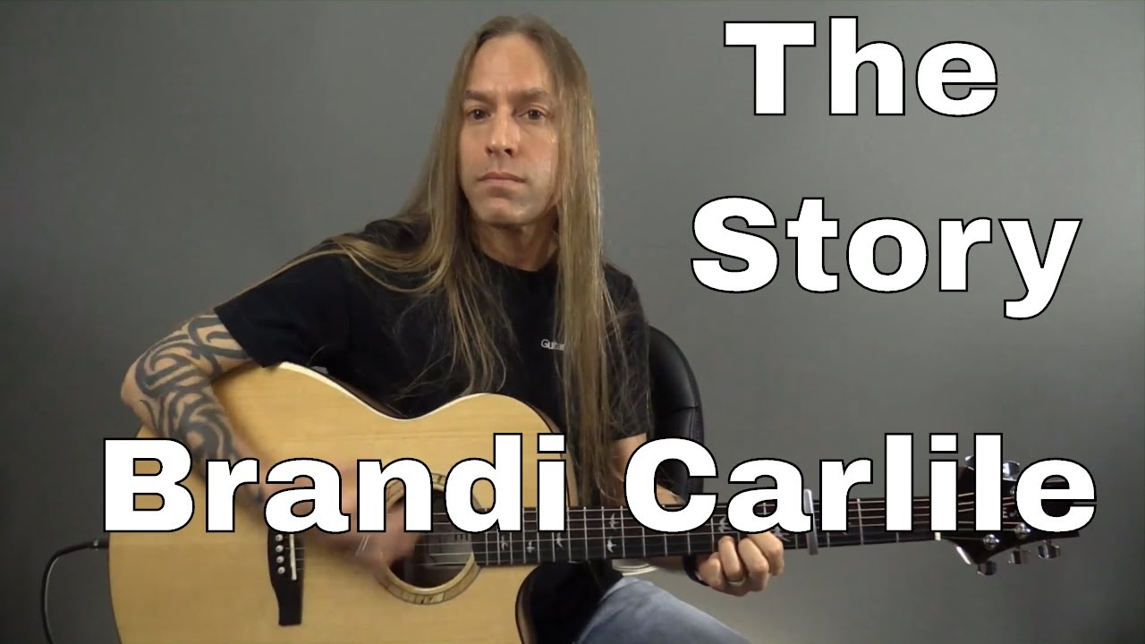 Learn How To Play The Story By Brandi Carlile Guitar Lesson