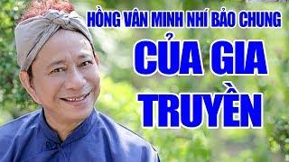 Hài Kịch Mới | Của Gia Truyền | Bảo Chung, Minh Nhí, Hồng Vân - Phim Hài Hải Ngoại Hay