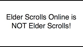 Elder Scrolls Online Is NOT Elder Scrolls!