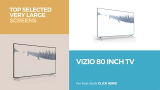 Vizio 80 Inch TV // Top Selected Very Large Screens