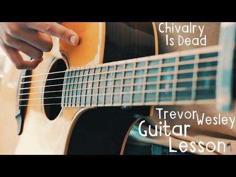 Chivalry Is Dead Guitar Tutorial by Trevor Wesley // Chivalry Is Dead Guitar Lesson for Beginners!