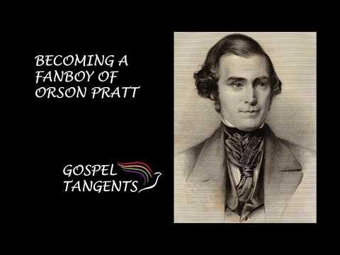 Becoming a Fanboy of Orson Pratt