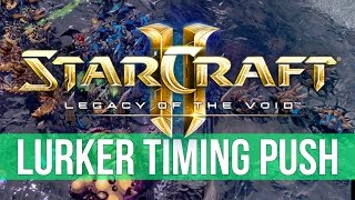 StarCraft 2: Legacy of the Void - LURKER Timing Push! (Game Analysis)