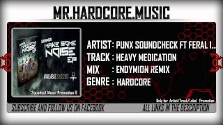 Punx Soundcheck ft Feral is Kiniky - Heavy Medication (Endymion Remix) [HD]