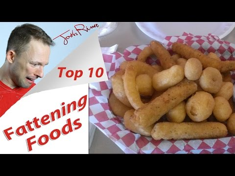 Top 10 Most FATTENING Foods!