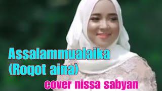 Assalamualaika (ROQOT AINA) cover nissa sabyan