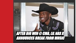 AFTER BIG WIN @ COUNTRY MUSIC AWARD, LIL NAS X ANNOUNCES TAKING A BREAK