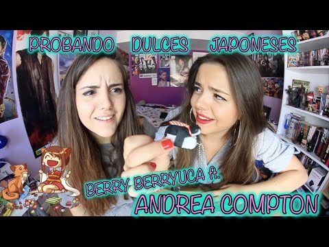 PROBANDO DULCES JAPONESES Candysan | BERRY ft. ANDREA COMPTON