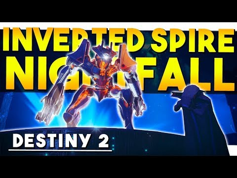 HOW TO BEAT THE INVERTED SPIRE - Nightfall Guide - Destiny 2