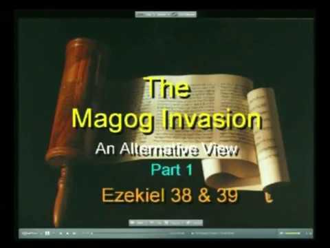 The Magog Invasion  An Alternative View Ezekiel 38&39 Part 1