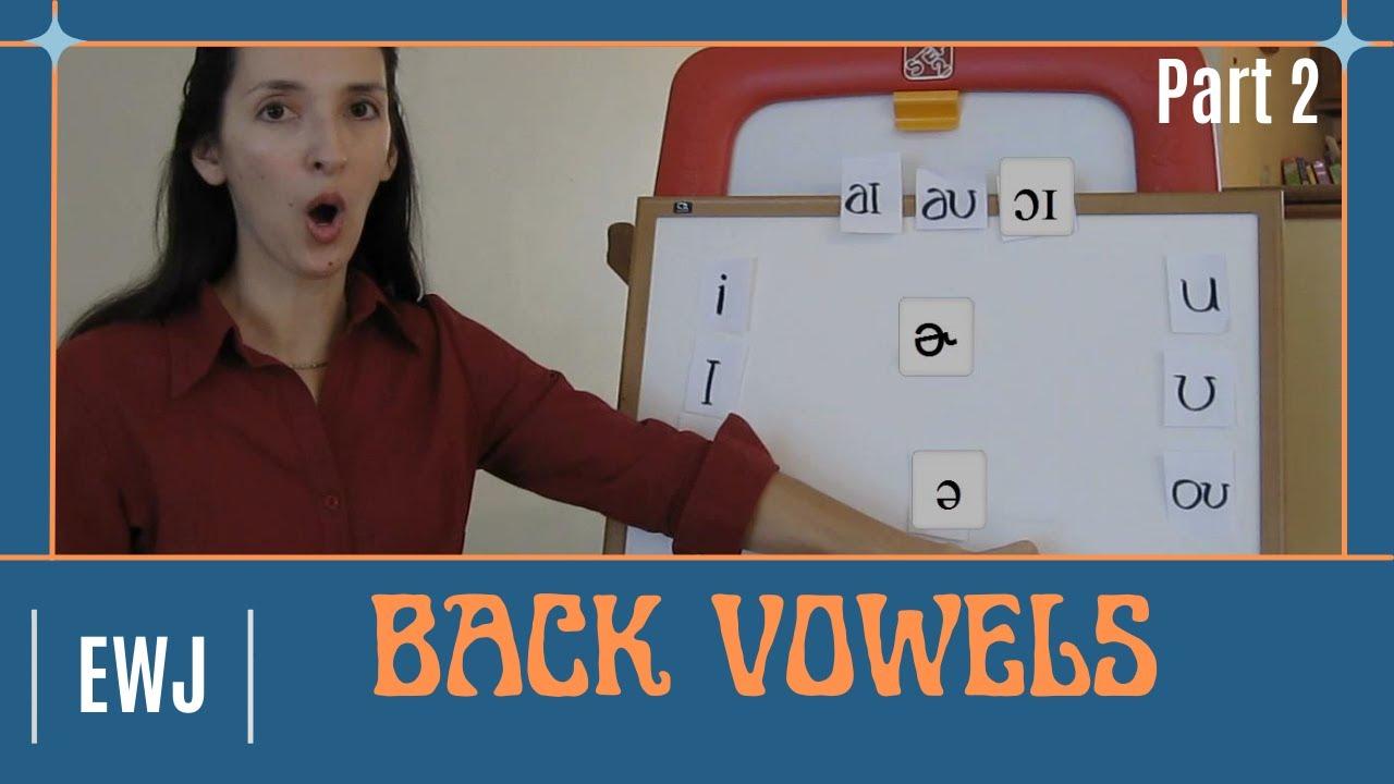 Pronunciation Of English Vowel Sounds 3 Back Vowels Part 2 Youtube