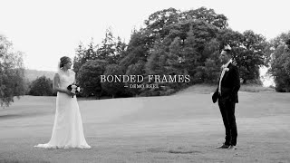 Bonded Frames | Wedding Demo Reel