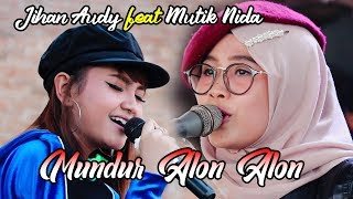 Download lagu JIHAN AUDY feat MUTIK NIDA - MUNDUR ALON-ALON - D'RADJA LASKAR TUXMAIL