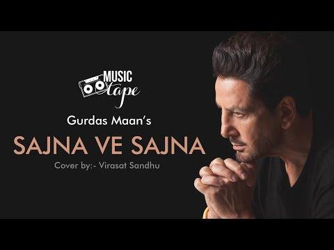 Sajna Ve Sajna Gurdas Maan Cover By Virasat Sandhu Music Tape Youtube