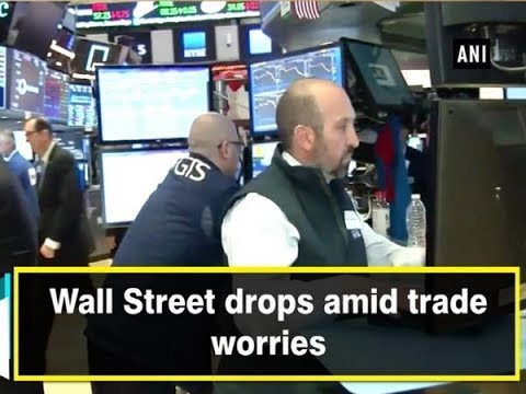Wall Street drops amid trade worries - Business News
