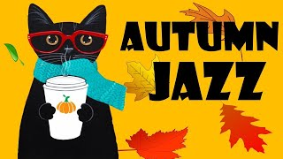 MORNING Coffee MUSIC - Relaxing JAZZ for Studying, Sleep, Work - Autumn JAZZ