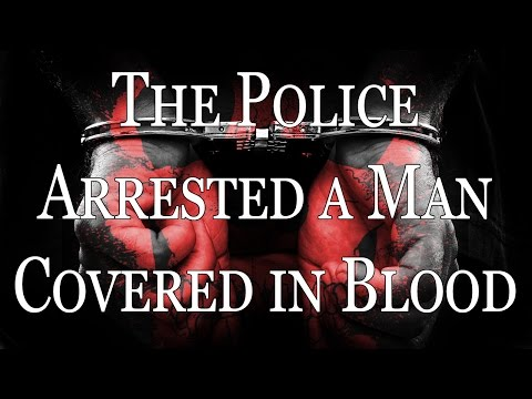 """The Police Arrested a Man that was Covered in Blood"" by Matt Dymerski 