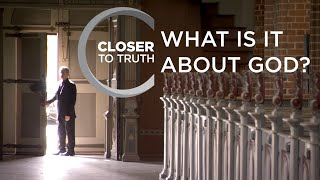 What is It About God? | Episode 1504 | Closer To Truth