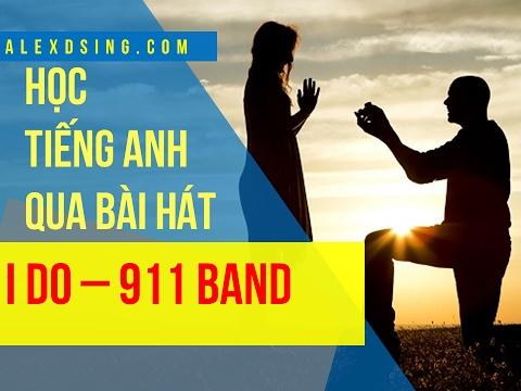 Học tiếng Anh qua bài hát I Do | 911 | Vietsub Kara | Lyrics