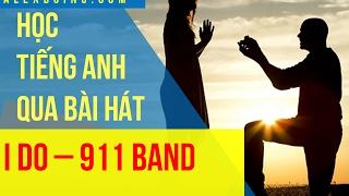 Video Học tiếng Anh qua bài hát I Do | 911 | Vietsub Kara | Lyrics download MP3, 3GP, MP4, WEBM, AVI, FLV April 2018