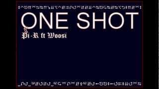 Pi-R ft Woosi - One Shot