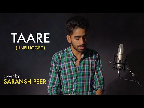 Taare (Unplugged) | cover by Saransh Peer | Sing Dil Se Unplugged