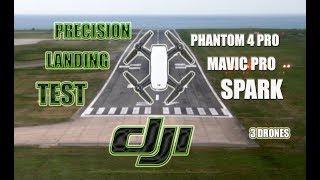 Precision Landing Test - DJI Spark vs Mavic Pro vs Phantom Pro