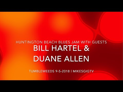 Huntington Beach Blues Jam 9-5-18 Bill Hartel & Duane Allen | MikesGigTV