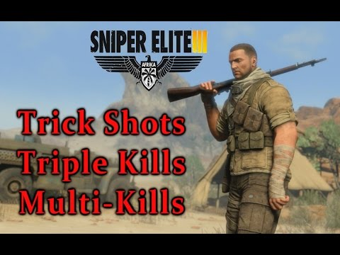 Sniper Elite 3 - EPIC & AMAZING Trick Shots, Triple Kills & Multi-kills