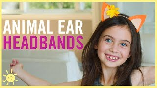 DIY | Animal Ear Headbands feat. Enchantimals!