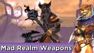 Mad Realm Weapons Set Preview ► Guild Wars 2