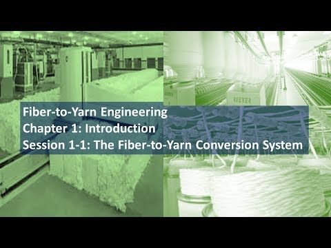 Fiber To Yarn Engineering Course Chapter 1: Session 1.1: Intro to FY Conversion System
