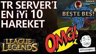 TR Server'ı En iyi Pleyzleri! League of Legends Türkçe Video