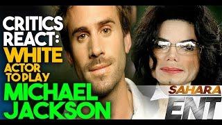 Critics React To White Actor To Play Michael Jackson -SaharaENT