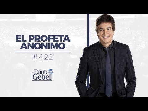 Dante Gebel #422 | El profeta anónimo
