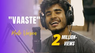 VAASTE - Male Version by Imdad Hussain | Whoimdad| Dhvani Bhanushali