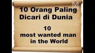 10 Orang Paling Dicari Di dunia / 10 Most Wanted Man in The World