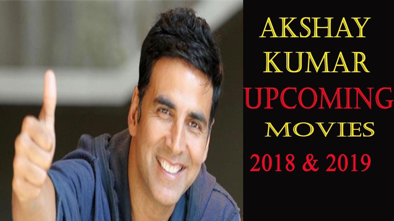 New Hindi Movei 2018 2019 Bolliwood: Akshay Kumar 7 Upcoming Bollywood Movies List 2018, 2019