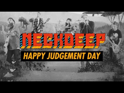 Neck Deep - Happy Judgement Day (Official Music Video)