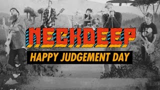 Смотреть клип Neck Deep - Happy Judgement Day