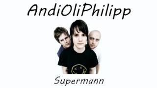 AndiOliPhilipp - Supermann