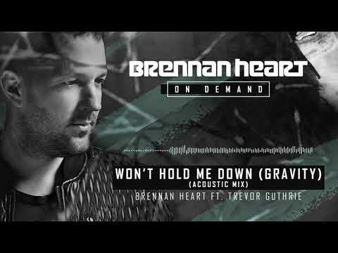Brennan Heart ft. Trevor Guthrie - Won't Hold Me Down (Gravity) (Acoustic Mix)