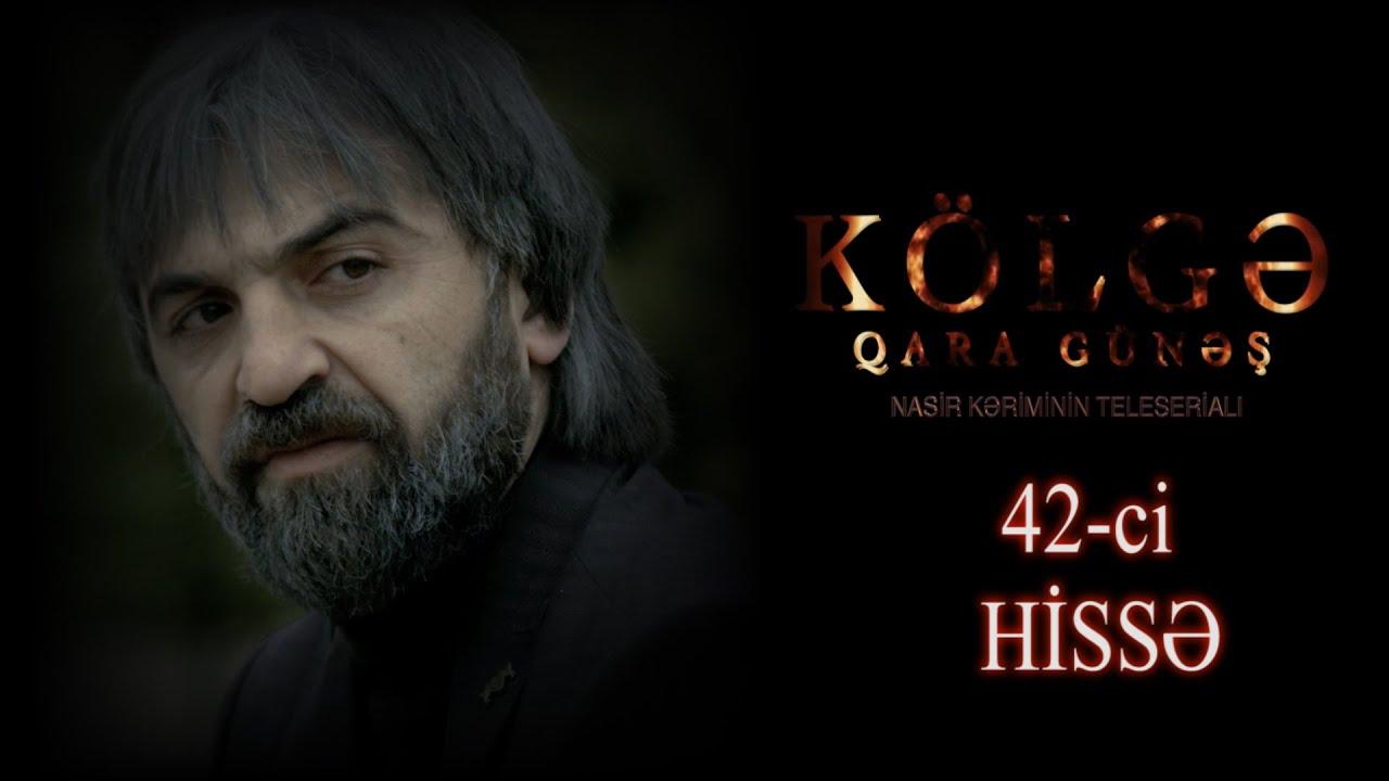 Kolge Qara Gunes 42-ci hisse